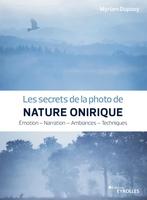 - Les secrets de la photo de nature onirique