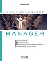 D.Ollivier - Tout pour réussir dans le métier de manager
