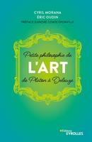 C.Morana, É.Oudin - Petite philosophie de l'Art, de Platon à Deleuze