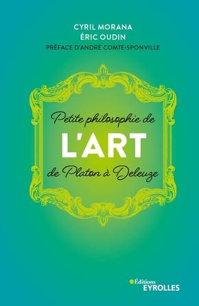 C.Morana, É.Oudin- Petite philosophie de l'Art, de Platon à Deleuze