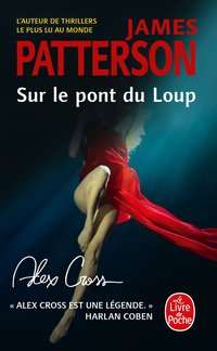 Sur le pont du loup (alex cross)