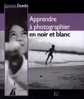S. Dosda- Apprendre à photographier en noir et blanc