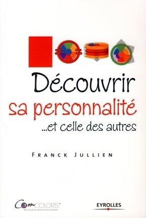 Franck Jullien- Découvrir sa personnalité... et celles des autres