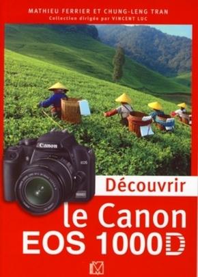M. Ferrier, C. Tran, V. Luc- Découvrir le Canon EOS 1000D