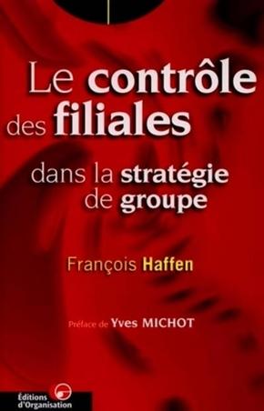 François Haffen- Le contrôle des filiales dans la stratégie de groupe