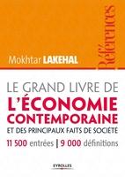 Mokhtar Lakehal - Le grand livre de l'économie contemporaine et des principaux faits de société