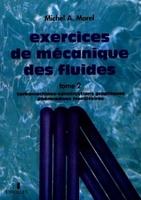 Michel A. Morel - Exercices de mecanique des fluides Tome 2