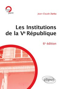 Les institutions de la Ve République (6e édition)