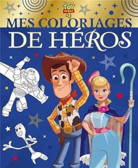 Toy story 4 - mes coloriages de héros - disney pixar