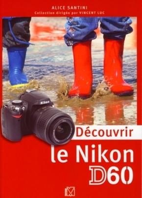 A. Santini, V. Luc- Découvrir le Nikon D60
