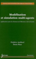 Modelisation et simulation multiagents applications aux sciences de l'homme et de la societe