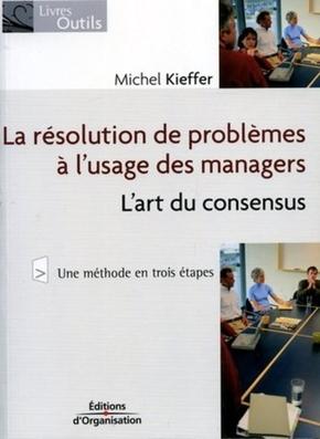 Michel Kieffer- La résolution de problèmes à l'usage des managers