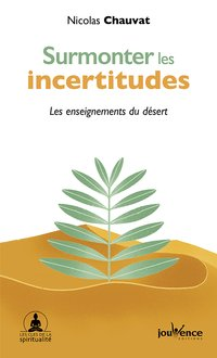 Surmonter les incertitudes