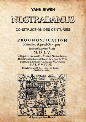 Nostradamus construction des centuries