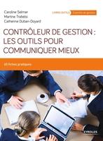 C.Selmer, M.Trabelsi, C.Duban - Contrôleur de gestion : les outils pour communiquer mieux