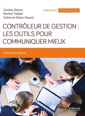 C.Selmer, M.Trabelsi, C.Duban- Contrôleur de gestion : les outils pour communiquer mieux