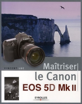 V. Luc- Maîtriser le Canon EOS 5D Mk II