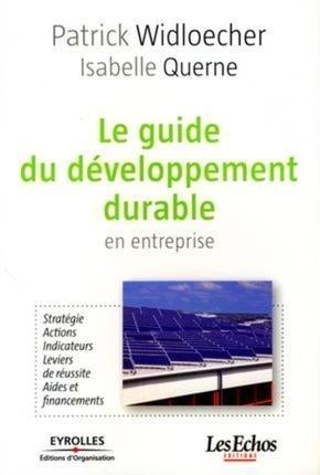 Patrick WIDLOECHER, Isabelle QUERNE- Le guide du développement durable en entreprise