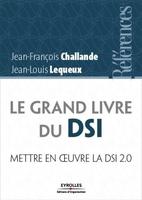 Jean-François CHALLANDE, Jean-Louis Lequeux - Le grand livre du dsi