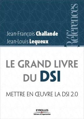 Jean-François CHALLANDE, Jean-Louis Lequeux- Le grand livre du dsi