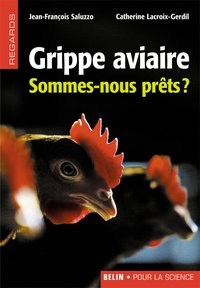 Grippe aviaire - Sommes-nous prêts ?