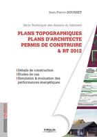 J.-P.Gousset - Plans topographiques, plans d'architecte et permis de construire et RT2012