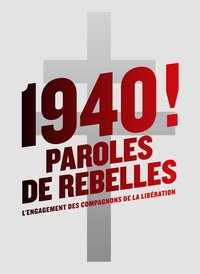1940 ! Paroles de rebelles