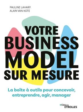 P.Lahary, A.Van Kote- Votre business model sur mesure