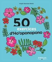 Martin, Virgile Stanislas - 50 exercices d'Ho'oponopono