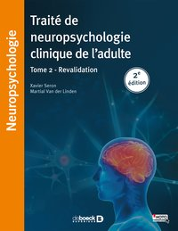 Traité de neuropsychologie clinique de l'adulte - Tome 2