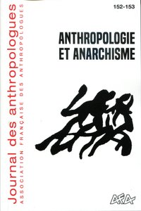 Journal des anthropologues, n 152-153/2018. anthropologie et anarchis