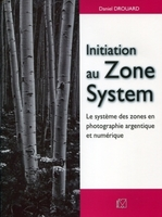 D. Drouard - Initiation au Zone System