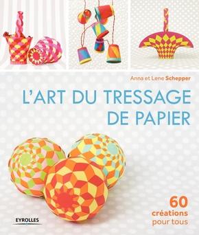 Anna Schepper, Lene Schepper- L'art du tressage de papier