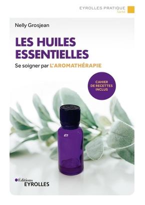N.Grosjean- Les huiles essentielles
