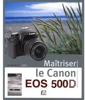 V. Luc- Maîtriser le Canon EOS 500D