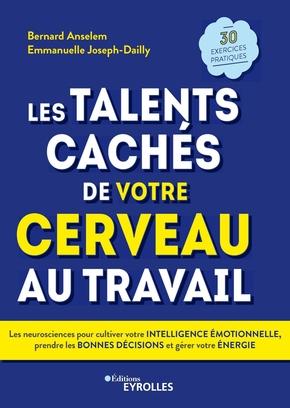 B.Anselem, E.Joseph-Dailly- Les talents cachés de votre cerveau au travail