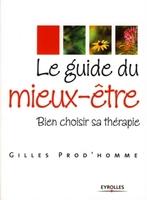 Gilles Prod'homme - Le guide du mieux-être