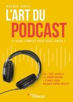 N.Gmür - L'art du podcast : le guide complet pour vous lancer !