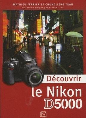 M. Ferrier, C. Tran- Découvrir le Nikon D5000