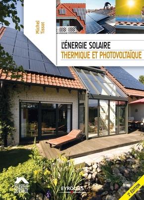 Michel Tissot- L'énergie solaire, thermique et photovoltaïque