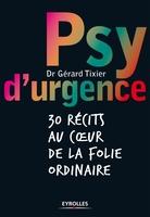 Gérard Tixier - Psy d'urgence