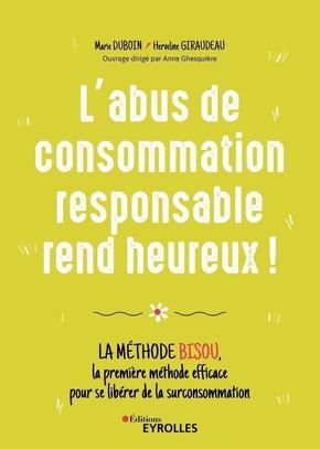 M.Duboin, H.Giraudeau, A.Ghesquière- L'abus de consommation responsable rend heureux !