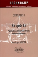 Computers - Volume 1 - Bit après bit