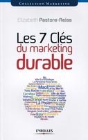 Elizabeth Pastore-Reiss - Les 7 clés du marketing durable