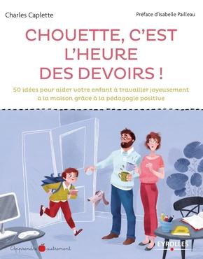 Charles Caplette- Chouette, c'est l'heure des devoirs !