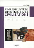 Éliane Lopez - Le grand livre de l'histoire des civilisations