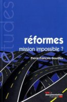 Réformes : mission impossible ?