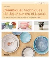 M.Hatch - Céramique : techniques de décor sur cru et biscuit