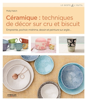 M.Hatch- Céramique : techniques de décor sur cru et biscuit