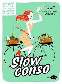 Slow conso